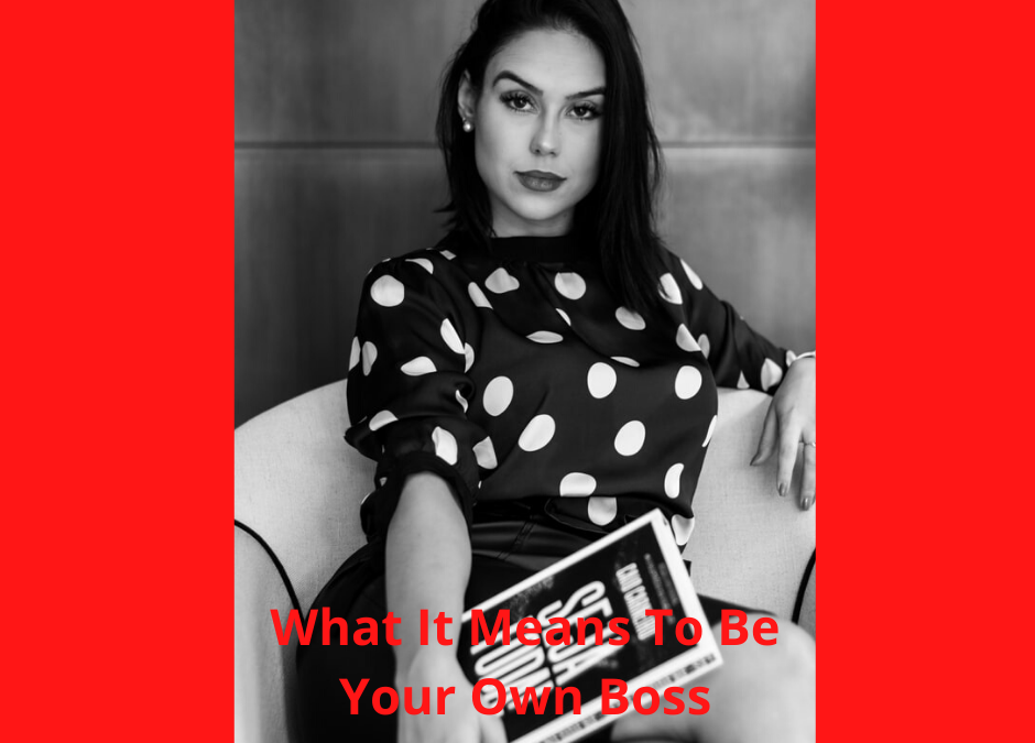 What It Means To Be Your Own Boss