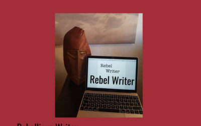 How To Be a Rebel Writer